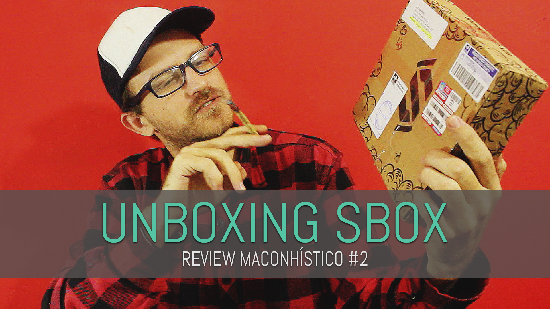 CAPA UNBOXING SBOX REVIEW MACONHÍSTICO 2 UNBOXING SMOKER BOX | REVIEW MACONHÍSTICO #2
